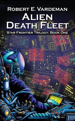 Alien Death Fleet: Star Frontiers 1 by Robert E. Vardeman