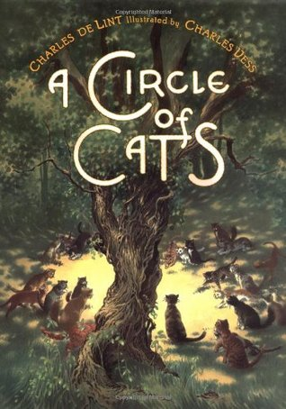 A Circle of Cats (Newford) by Charles Vess, Charles de Lint