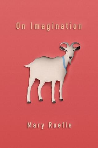 On Imagination by Mary Ruefle