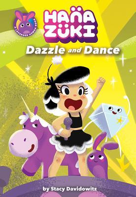 Hanazuki: Dazzle and Dance by Stacy Davidowitz
