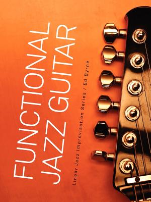 Functional Jazz Guitar by Ed Byrne
