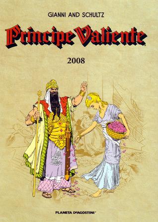 Príncipe Valiente 2008 by Mark Schultz, Antoni Guiral, José Miguel Pallarés, Gary Gianni