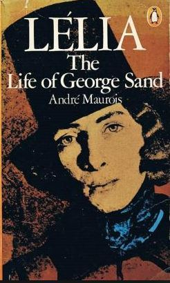 Lelia: The Life of George Sand by Gerard Manley Hopkins, André Maurois