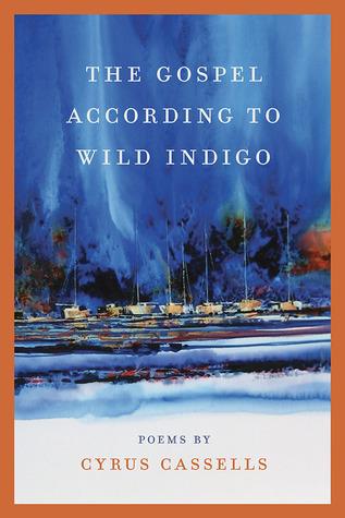 The Gospel according to Wild Indigo by Cyrus Cassells
