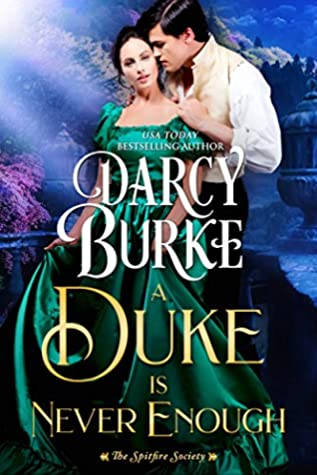 A Duke is Never Enough by Darcy Burke