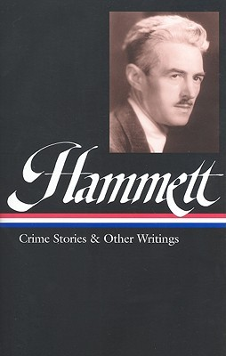 Crime Stories and Other Writings by Steven Marcus, Dashiell Hammett