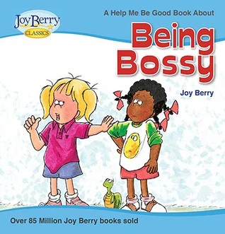 Being Bossy by Joy Berry