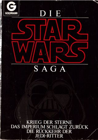 Die Star Wars Saga (Star Wars 1 - 3) by James Kahn, George Lucas, Donald F. Glut
