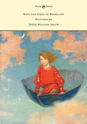 Boys and Girls of Bookland - Pictured by Jessie Willcox Smith by Nora Archibald Smith
