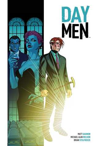 Day Men Vol. 1: Lux in Tenebris by Michael Alan Nelson, Brian Stelfreeze, Darrin Moore, Matt Gagnon, Ed Dukeshire
