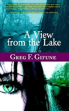 A View from the Lake by Greg F. Gifune