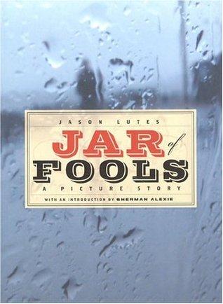 Jar of Fools by Jason Lutes, Sherman Alexie