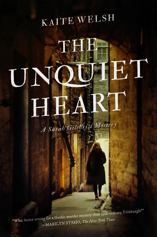 The Unquiet Heart: A Sarah Gilchrist Mystery by Kaite Welsh