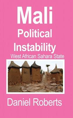 Mali Political Instability by Daniel Roberts