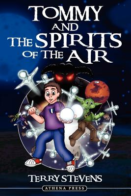 Tommy and the Spirits of the Air by Terry Stevens