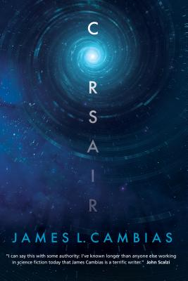 Corsair: A Science Fiction Novel by James L. Cambias