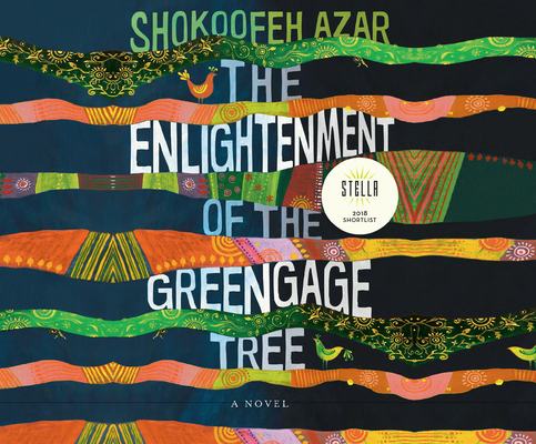 The Enlightenment of the Greengage Tree by Shokoofeh Azar