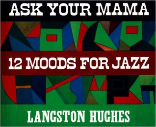 Ask Your Mama: 12 Moods for Jazz by Langston Hughes