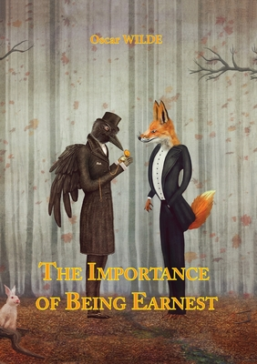 The Importance of Being Earnest by O. Wilde