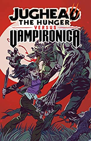Jughead: The Hunger vs. Vampironica by Joe Eisma, Tim Kennedy, Pat Kennedy, Ryan Jampole, Matt Herms, Frank Tieri, Jack Morelli, Bob Smith, Lee Loughridge