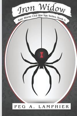 Iron Widow by Peg a. Lamphier