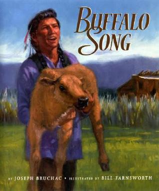 Buffalo Song by Joseph Bruchac, Bill Farnsworth