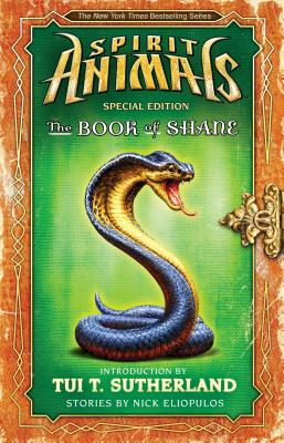 The Book of Shane: Complete Collection (Spirit Animals: Special Edition) by Nick Eliopulos
