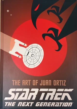 Star Trek - The Art of Juan Ortiz: The Next Generation by Juan Ortiz