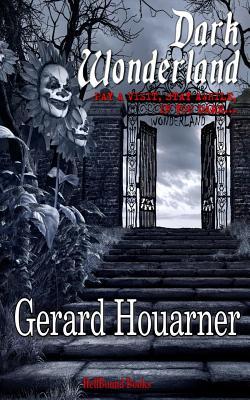 Dark Wonderland by Gerard Houarner