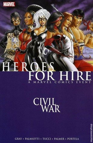 Civil War: Heroes for Hire by Jimmy Palmiotti, Billy Tucci, Francis Portela, Justin Gray