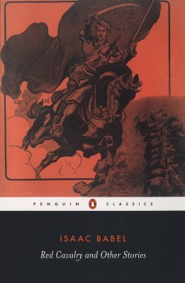 Red Cavalry and Other Stories by David McDuff, Isaac Babel, Efraim Sicher