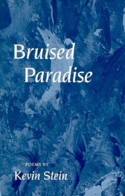 Bruised Paradise: Poems by Kevin Stein