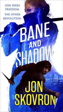 Bane and Shadow by Jon Skovron