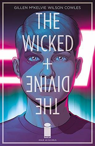 The Wicked + The Divine #40 by Jamie McKelvie, Ray Fawkes, Claire Roe, Matthew Wilson, Kieron Gillen