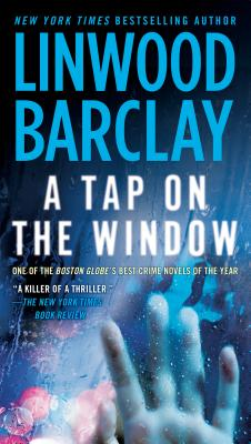 A Tap on the Window: A Thriller by Linwood Barclay