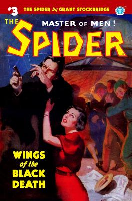 The Spider #3: Wings of the Black Death by Grant Stockbridge, Norvell W. Page