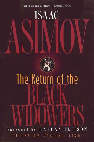 The Return of the Black Widowers by Harlan Ellison, Charles Ardai, Isaac Asimov, William Brittain