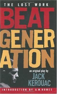 Beat Generation by Jack Kerouac, A.M. Homes