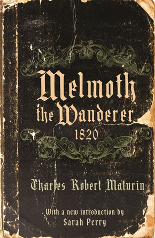 Melmoth the Wanderer 1820: with an introduction by Sarah Perry by Charles Robert Maturin