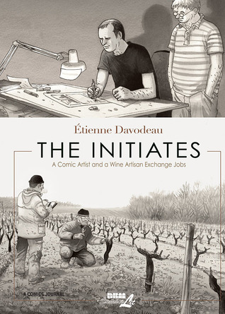 Initiates: A Comic Artist and a Wine Artisan Exchange Jobs by Étienne Davodeau