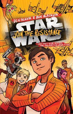 Join the Resistance by Ben Blacker, Ben Acker, Annie Wu