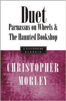 Duet: Parnassus On Wheels & The Haunted Bookshop by Christopher Morley