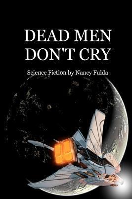 Dead Men Don't Cry by Nancy Fulda