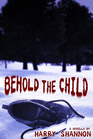 Behold the Child by Harry Shannon