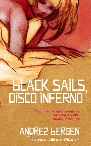 Black Sails, Disco Inferno by Andrez Bergen, Renee Asher Pickup