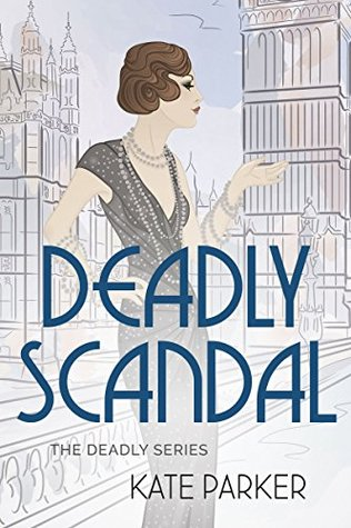 Deadly Scandal by Kate Parker