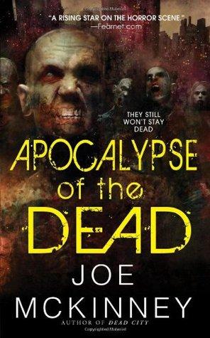 Apocalypse of the Dead by Joe McKinney