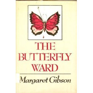 The Butterfly Ward by Margaret Gibson