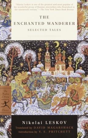 The Enchanted Wanderer: Selected Tales by David Magarshack, V.S. Pritchett, Walter Benjamin, Tommaso Landolfi, Nikolai Leskov