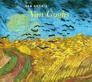 Van Gogh's Van Goghs by Richard Kendall, John Leighton, Sjraar Van Heugten